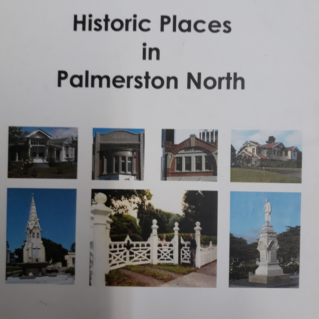 Image for Historic places in Palmerston North : a description of places listed on the register of the New Zealand Historic Places Trust Pouhere Taonga